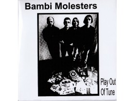 BAMBI MOLESTERS - Play Out Of Tune