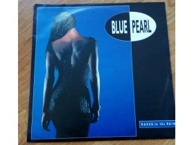 BLUE PEARL - NAKED IN THE RAIN