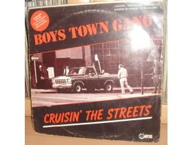 BOYS TOWN GANG - Cruisin the Streets