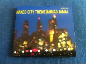 CD - Ahmad Jamal - Naked City Theme