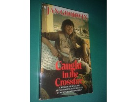 COUGHT IN THE CROSSFIRE-Jan Goodwin-na engleskom