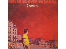 FISHER  Z - Red Skies Over Paradise