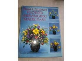 FLOWER ARRANGING MADE EASY Julia Clements