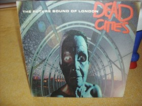 FUTURE SOUND OF LONDON - Dead Cities 2LP