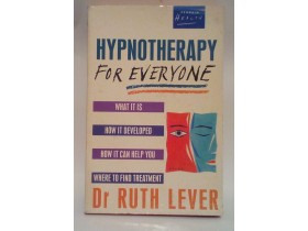 HYPNOTHERAPY FOR EVERYONE - DR RUTH LEVER