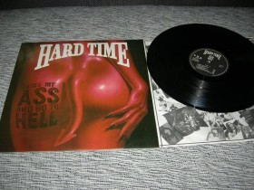 Hard TIme Kiss My ass and go to hell LP