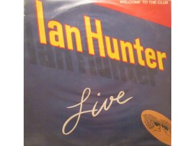 IAN HUNTER - Welcome To The Club..Live..2LP