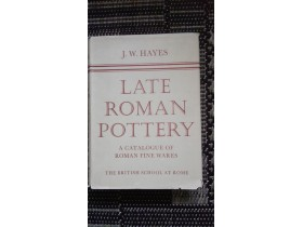 LATE ROMAN POTTERY by J.W. HAYES