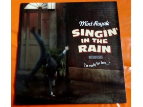 MINT ROYALE- SINGIN` IN THE RAIN