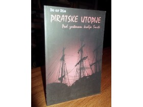 PIRATSKE UTOPIJE (Istorija pirata)