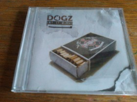 THE DOGZ LET IT BURN!