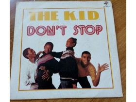 THE K.I.D. - DON`T STOP/DO IT AGAIN