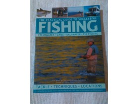 THE PRACTICAL GUIDE TO SUCCESSFUL FISHING