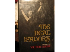 THE REAL ISADORA-a biography by Victor Seroff