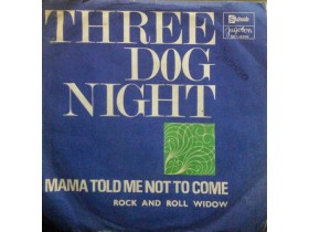 THREE DOG NIGHT - MAMA TOLD ME NOT TO COME