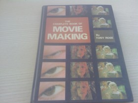 The complete book of MOVIE MAKING - Tony Rose