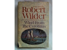 WIND FROM THE CAROLINAS - ROBERT WILDER