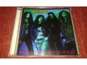 White Zombie - Make Them Die Slowly (Retko!!!)