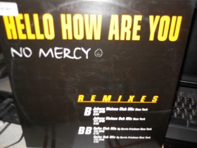 no mercy---hello how are you