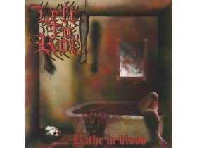 LEFT TO ROT - Bathe In Blood