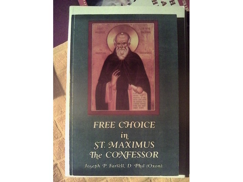 Free Choice in Maximus the Confessor
