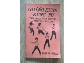 GO CHO KUNE KUNG FU - THE FIVE FIST STYLE OF CHINESE BO