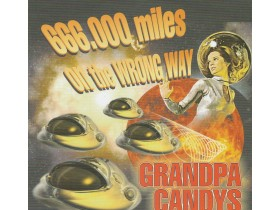 GRANDPA CANDYS - 666.000 Miles On The Wrong Way