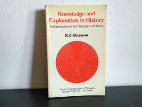 Knowledge and Explanation in History